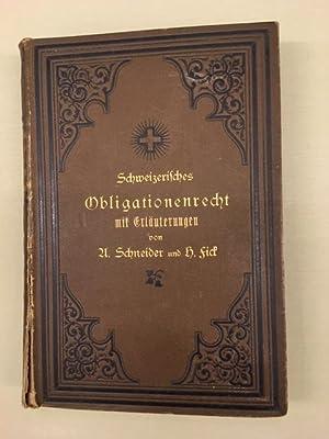 Das Schweizerische Obligationenrecht sammt den Bestimmungen des: Schneider, A. /