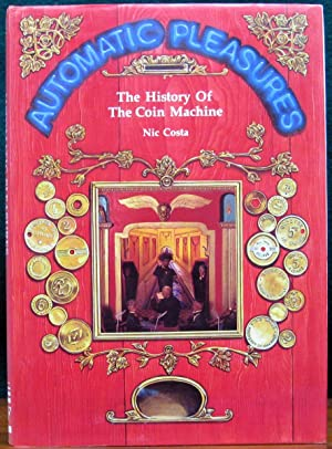 AUTOMATIC PLEASURES. The History of the Coin: COSTA, Nic.