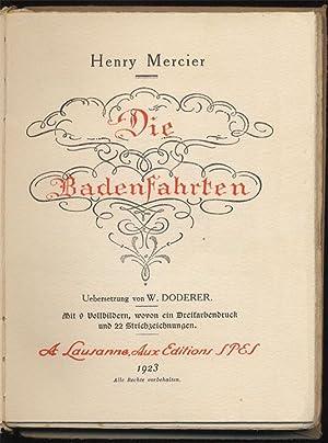 Die Badenfahrten. Übersetzung von W. Doderer. Mit: Mercier, Henry