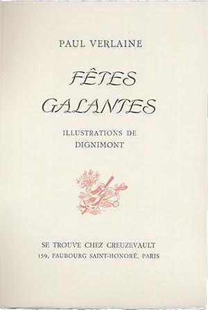 Fêtes Galantes. Illustrations de Dignimont.: Verlaine, Paul