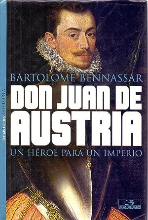 Imagen del vendedor de DON JUAN DE AUSTRIA, UN HEROE PARA UN IMPERIO a la venta por Libreria 7 Soles