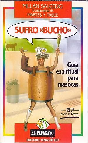 """SUFRO """"BUCHO"""", GUIA ESPIRITUAL PARA MASCOTAS: Millan Salcedo (Componente"""