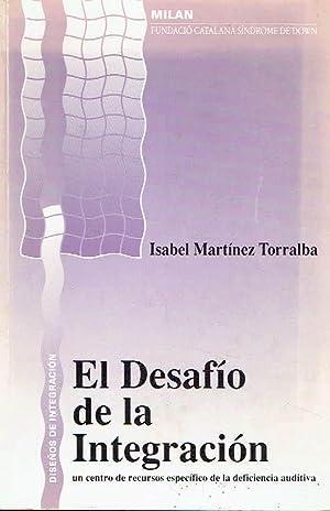 El desafío de la integración. Un centro: Isabel Martínez Torralba