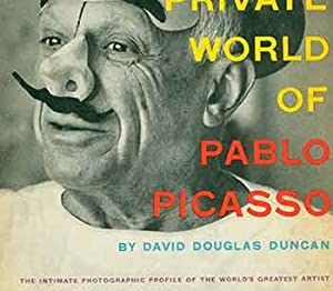 The Private World of Pablo Picasso. [First: Duncan, David Douglas.