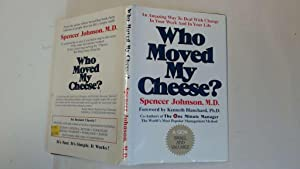 Who Moved My Cheese : Spencer Johnson MD