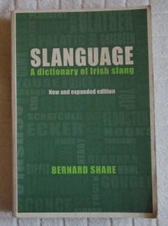 Slanguage - a Dictionary of Irish Slang: Share, Bernard