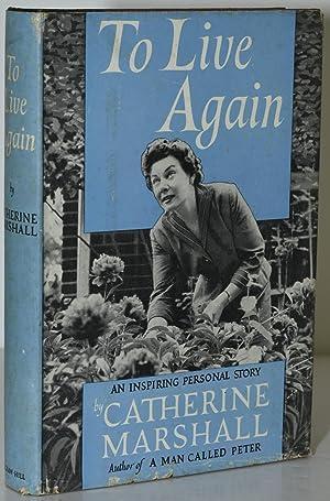 TO LIVE AGAIN: Catherine Marshall