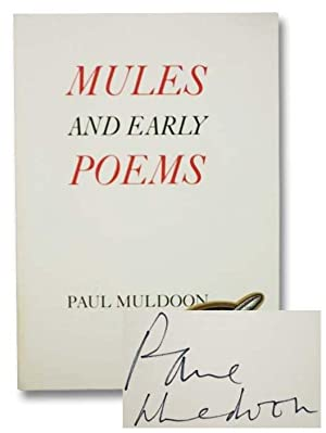 Mules and Early Poems: Muldoon, Paul