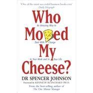 Who Moved My Cheese?: Spencer Johnson