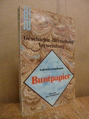 Buntpapier : Geschichte - Herstellung - Verwendung,: Grünebaum, Gabriele,