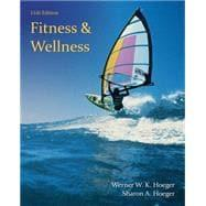 Fitness and Wellness, 11th Edition: Hoeger/Hoeger