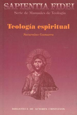 TEOLOGÍA ESPIRITUAL.: GAMARRA, Saturnino.