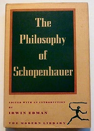 The Philosophy of Schopenhauer: Edman, Irwin, Editor