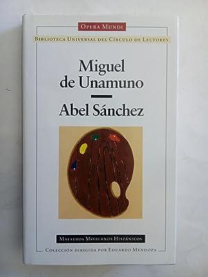 Abel Sánchez: Miguel de Unamuno