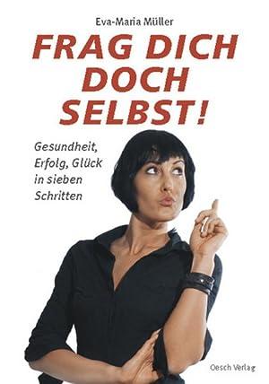 Bild des Verkäufers für Frag dich doch selbst!: Gesundheit, Erfolg, Glück in sieben Schritten (Lebenshilfe) zum Verkauf von Gerald Wollermann