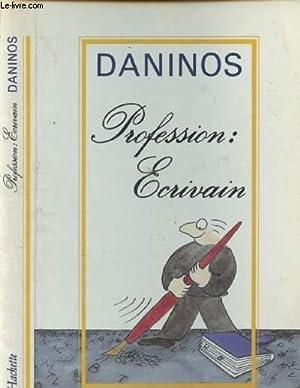 Profession : écrivain: Daninos Pierre