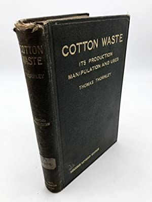 Cotton Waste: Its Production Manipulation And Uses