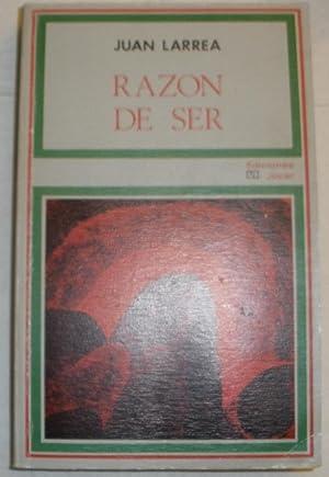 Razón de ser.: Juan Larrea.