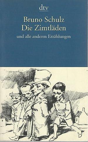 Die Zimtläden und alle anderen Erzählungen: Bruno Schulz: