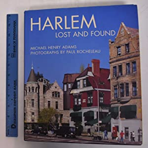 Harlem: Lost and Found: An Architectural and: Adams, Michael Henry
