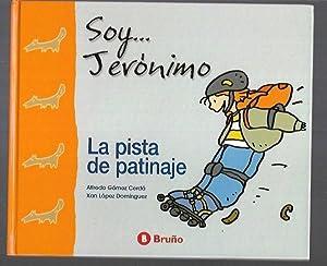 SOY JERONIMO 4: LA PISTA DE PATINAJE: GOMEZ CERDA, ALFREDO
