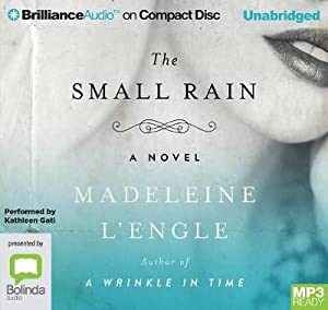 The Small Rain: Madeleine L'Engle