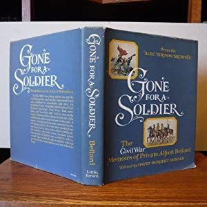 From the Alec Thomas Archives: Gone for a Soldier- The Civil War Memoirs of Private Alfred Bellard