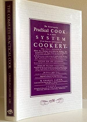 Complete Practical Cook: Or, a New System: Charles Carter