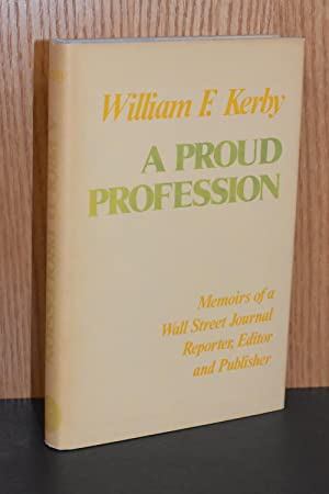 A Proud Profession; Memoirs of a Wall Street Journal Reporter, Editor and Publisher