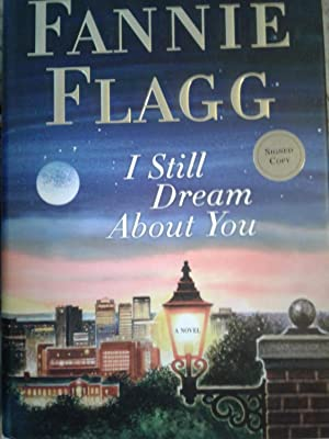 I Still Dream About You - SIGNED: Fannie Flagg