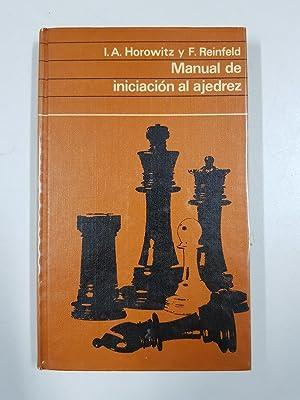Manual de iniciación al ajedrez: I.A. Horowitz y