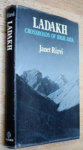 LADAKH Crossroads Of High Asia: Janet Rizvi