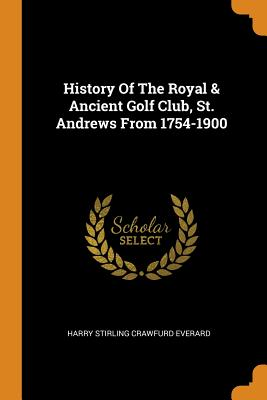 History of the Royal & Ancient Golf: Harry Stirling Crawfurd