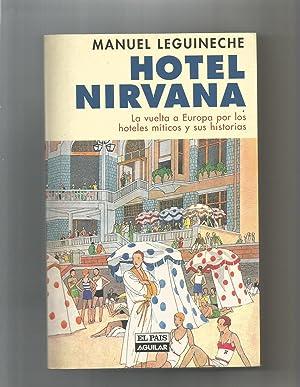 Hotel Nirvana. La vuelta a Europa por: LEGUINECHE, Manuel: