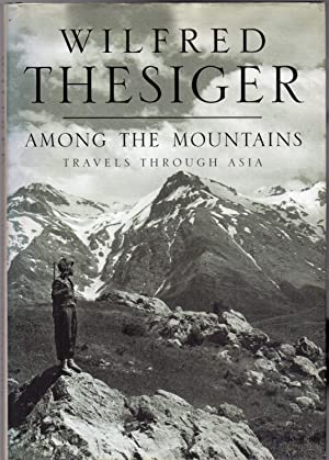 Among the Mountains : Travels Through Asia - SIGNED
