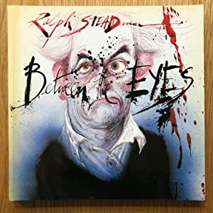 Between the Eyes - inscribed by Steadman with drawing