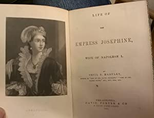 Life of the Empress Josephine, Wife of: Cecil B. Hartley