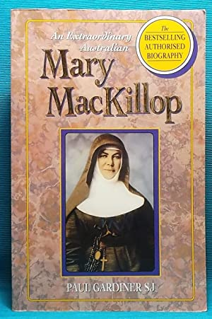 An Extraordinary Australian: Mary MacKillop : The Authorised Biography