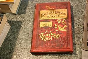 Barriers Burned Away: Edward P/ Roe