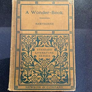 A Wonder-Book for Girls and Boys: Hawthorne, Nathaniel