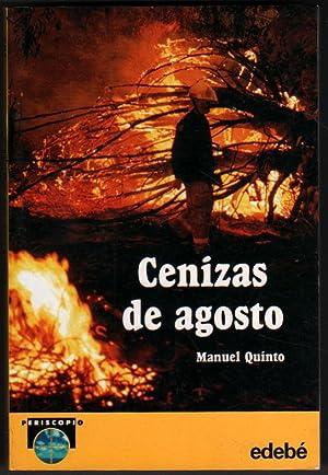 CENIZAS DE AGOSTO - MANUEL QUINTO: MANUEL QUINTO