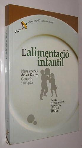 L ALIMENTACIO INFANTIL NENS I NENES DE: CONSELLS I RECEPTES