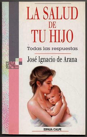LA SALUD DE TU HIJO - JOSE: JOSE IGNACIO DE