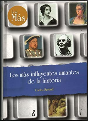 LOS MAS INFLUYENTES AMANTES DE LA HISTORIA: CARLOS BERBELL