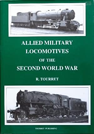 ALLIED MILITARY LOCOMOTIVES OF THE SECOND WORLD: TOURRET R