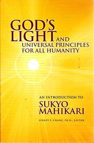 God's Light and Universal Principles for All: Mahikari, Sukyo; Chang,