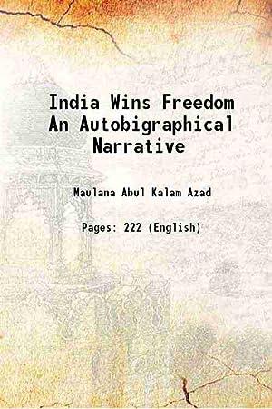 India Wins Freedom An Autobigraphical Narrative (1930)[HARDCOVER]: Maulana Abul Kalam