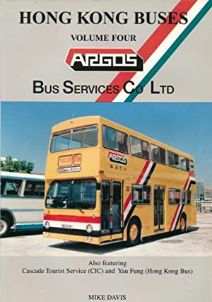 Hong Kong Buses Volume Four. Argos Bus: Davis, Mike