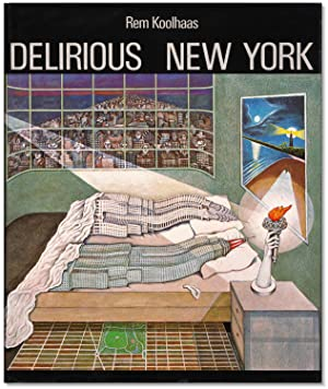 Rem Koolhaas: Delirious New York.