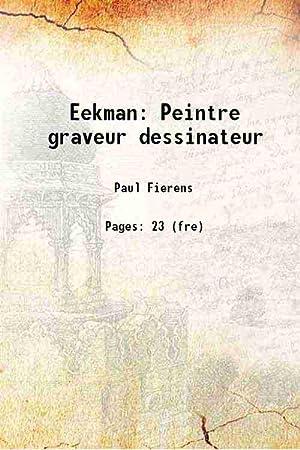 Eekman Peintre graveur dessinateur (1900)[SOFTCOVER]: Paul Fierens